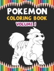 Pokemon Coloring Book Volume 1: Best Coloring Book, Gifts For Kids Ages 4-8 9-12 Cover Image