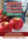 Apple Delights Cookbook, Catholic Edition: A Collection of Apple Recipes, Bible Verses, Prayers, and Reflections (Catholic Cookbook Delights #1) Cover Image