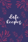 Date Keeper: Important Dates Reminder Book For Birthdays, Anniversaries And Celebrations Incl. Monthly Overview Cover Image