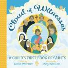 Cloud of Witnesses: A Child's First Book of Saints Cover Image