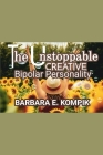 The Unstoppable Creative Bipolar Personality Cover Image