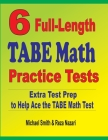6 Full-Length TABE Math Practice Tests: Extra Test Prep to Help Ace the TABE Math Test Cover Image