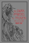 The Dark Powers of Tolkien (Tolkien Illustrated Guides #5) Cover Image