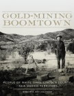 Gold-Mining Boomtown: People of White Oaks, Lincoln County, New Mexico Territory Cover Image