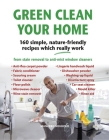 Green Clean Your Home: 160 Simple, Nature-Friendly Recipes Which Really Work Cover Image