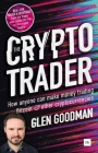 The Crypto Trader: How Anyone Can Make Money Trading Bitcoin and Other Cryptocurrencies Cover Image