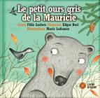 Le petit ours gris de la Mauricie Cover Image