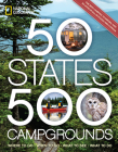 50 States, 500 Campgrounds: Where to Go, When to Go, What to See, What to Do Cover Image