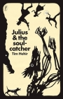 Julius and the Soulcatcher Cover Image