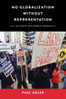 No Globalization Without Representation: U.S. Activists and World Inequality Cover Image