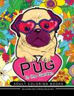 Pug in the Garden Adult Coloring Book: Design for Pug Dog lover (Flower Floral with Pug puppy) Cover Image