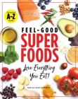 Feel-Good Superfoods: Love Everything You Eat! Cover Image