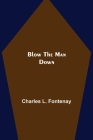 Blow the Man Down Cover Image