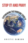 Stop It! and Pray!: Experiencing the Pandemic Covid19 Cover Image