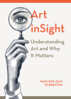 Art inSight: Understanding Art and Why It Matters Cover Image