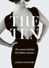The Ten: How and Why We Wear the Fashion Classics Cover Image