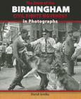 The Story of the Birmingham Civil Rights Movement in Photographs (Story of the Civil Rights Movement in Photographs) Cover Image