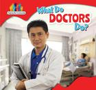 What Do Doctors Do? (Helping the Community) Cover Image