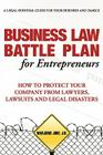 Business Law Battle Plan for Entrepreneurs: How to Protect Your Company from Lawyers, Lawsuits and Legal Disasters Cover Image
