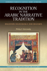 Recognition in the Arabic Narrative Tradition: Discovery, Deliverance and Delusion (Edinburgh Studies in Classical Arabic Literature) Cover Image