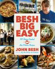 Besh Big Easy: 101 Home Cooked New Orleans Recipes (John Besh #4) Cover Image