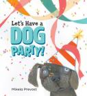 Let's Have a Dog Party Cover Image
