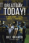 Great Day...Today!: A True Story of Faith, Family, and Football Cover Image
