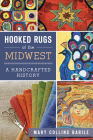 Hooked Rugs of the Midwest: A Handcrafted History Cover Image