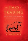 The Tao of Trading: How to Build Abundant Wealth in Any Market Condition Cover Image