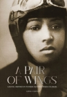 A Pair of Wings: A Novel Inspired by Pioneer Aviatrix Bessie Coleman Cover Image