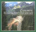 Exploring Washington's Backroads: Highways and Hometowns of the Evergreen State Cover Image