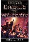 Pillars of Eternity Game, Hero Edition, Multiplayer, Wiki, Download Guide Unofficial Cover Image