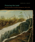 Picturing the Land: Narrating Territories in Canadian Landscape Art, 1500-1950 (McGill-Queen's/Beaverbrook Canadian Foundation Studies in Art History #3) Cover Image