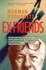 Ex Friends: Falling Out with Allen Ginsberg, Lionel and Diana Trilling, Lillian Hellman, Hannah Arendt, and Norman Mailer Cover Image