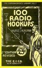 100 Radio Hookups: Radio Circuits for Experimenters from the 1920's Cover Image