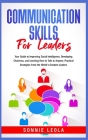 Communication Skills for Leaders: Your Guide to Improving Social Intelligence, Developing Charisma, and Learning How to Talk to Anyone. Practical Stra Cover Image