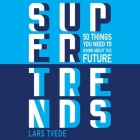 Supertrends: 50 Things You Need to Know about the Future Cover Image