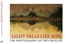 Light Falls Like Bits: The Photography of Trey Ratcliff Cover Image