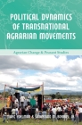 Political Dynamics of Transnational Agrarian Movements Cover Image