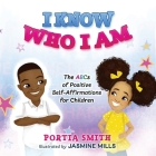 I Know Who I Am: The ABCs of Positive Self-Affirmations for Children Cover Image