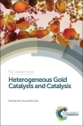 Heterogeneous Gold Catalysts and Catalysis: Rsc Cover Image