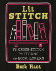 Lit Stitch: 25 Cross-Stitch Patterns for Book Lovers Cover Image
