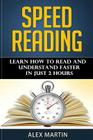 Speed Reading: Learn How to Read and Understand Faster in Just 2 hours Cover Image