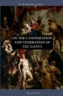 On the Canonization and Veneration of the Saints Cover Image