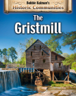 The Gristmill (Revised Edition) (Historic Communities) Cover Image