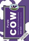 Purple Cow, New Edition: Transform Your Business by Being Remarkable Cover Image