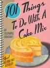 101 Things to Do with a Cake Mix Cover Image
