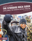 The Standing Rock Sioux Challenge the Dakota Access Pipeline Cover Image