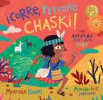 ¡corre, Pequeño Chaski!: Una Aventura En El Camino Inka Cover Image