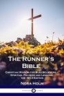 The Runner's Bible: Christian Wisdom for Busy Believers - Spiritual Prayers and Lessons; the 1913 Edition Cover Image